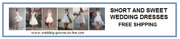 Wedding Gowns - short & sassy wedding dresses online - free shipping
